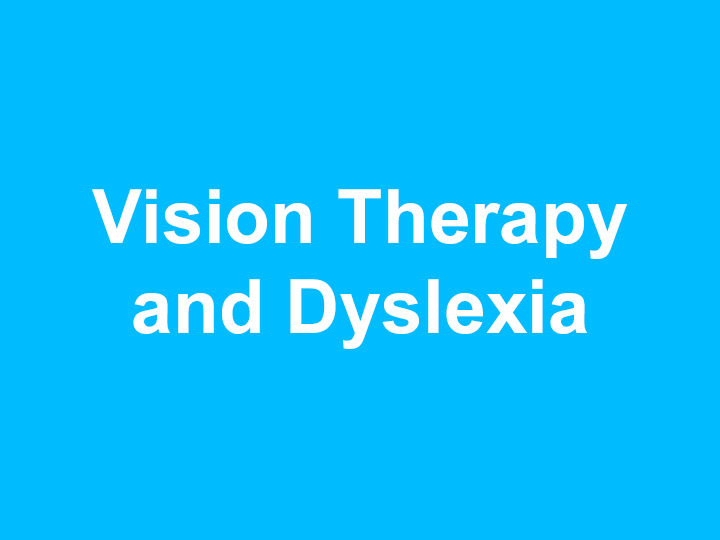 Vision Therapy and Dyslexia